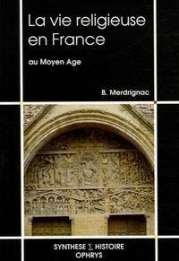 La vie religieuse en France au Moyen Age.pdf