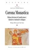 Bernard Merdrignac et Louis Lemoine - Corona Monastica - Moines bretons de Landévennec : histoire et mémoire celtiques.