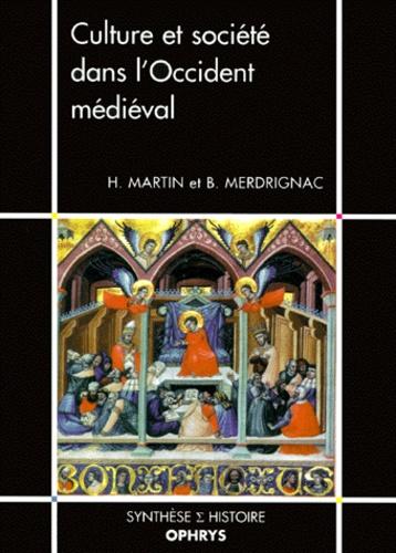 Bernard Merdrignac et Hervé Martin - Culture et société dans l'Occident médiéval.