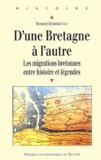 Bernard Merdrignac - D'une Bretagne à l'autre - Les migrations bretonnes entre histoire et légendes ?.