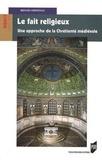 Bernard Merdrignac - Le fait religieux - Une approche de la chrétienté médiévale.
