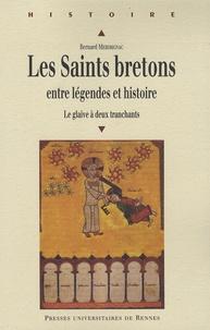 Bernard Merdrignac - Les Saints bretons entre légendes et histoire - Le glaive à deux tranchants.