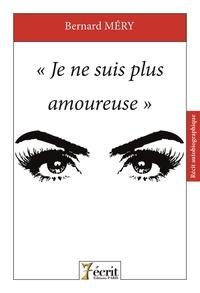 """Bernard Méry - """"Je ne suis plus amoureuse""""."""