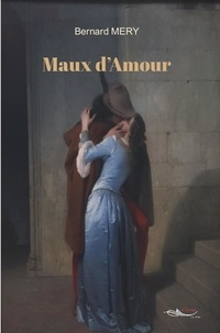 Bernard Méry - Maux d'amour.