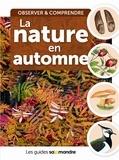 Bernard Messerli et Béatrice Murisier - La nature en automne - Observer & comprendre.
