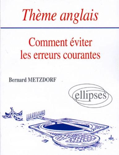 Bernard Metzdorf - Thème anglais - Comment éviter les erreurs courantes.