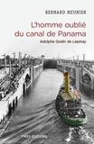 Bernard Meunier - L'homme oublié du canal de Panama - Adolphe Godin de Lépinay.