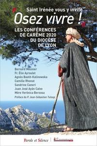 """Bernard Meunier et Elie Ayroulet - """"Osez vivre !"""", Saint Irénée vous y invite - Les Conférences de Carême 2020 du Diocèse de Lyon."""