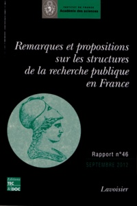 Bernard Meunier et Jean-François Bach - Remarques et propositions sur les structures de la recherche publique en France - Rapport adopté le 25 septembre 2012.