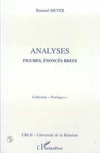 Bernard Meyer - Analyses - Figures, énoncés brefs.