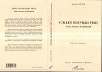 Bernard Meyer - Sur les derniers vers - Douze lectures de Rimbaud.