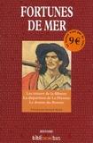 Bernard Michal - Fortunes de mer - Les trésors de la flibuste ; La disparition de La Pérouse ; Le drame du Bounty.