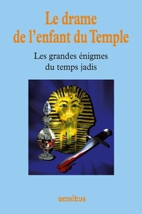 Bernard Michal - Les grandes énigmes du temps jadis - Le drame de l'enfant du Temple.