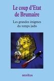 Bernard Michal - Les grandes énigmes du temps jadis - Le coup d'Etat de Brumaire.