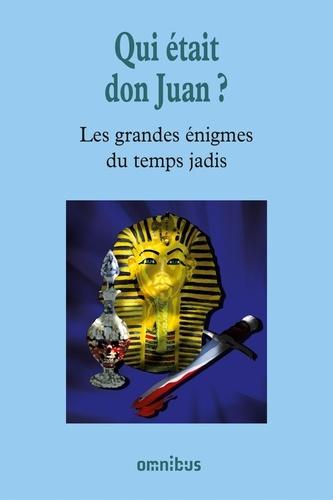 Les grandes énigmes du temps jadis. Qui était Don Juan