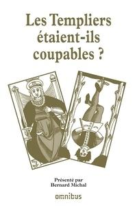 Bernard Michal - Les grands procès de l'histoire - Les Templiers étaient-ils coupables ?.