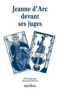 Bernard Michal - Les grands procès de l'Histoire - Jeanne d'Arc devant ses juges.