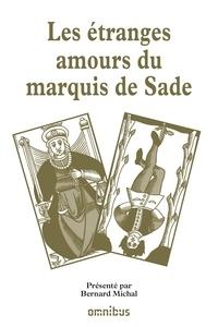 Bernard Michal - Les grands procès de l'Histoire - Les étranges amours du marquis de Sade.
