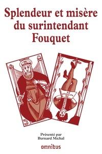 Bernard Michal - Les grands procès de l'Histoire - Splendeurs et misères du surintendant Fouquet.