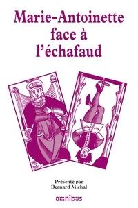 Bernard Michal - Les grands procès de l'Histoire - Marie-Antoinette face à l'échafaud.