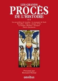 Bernard Michal - Les grands procès de l'Histoire - Tome 2 : les possédées de Loudun, le marquis de Sade, Ravaillac, Vidocq, Jeanne d'Arc, La bande à Bonnot, Fouquet, Marie-Antoinette.
