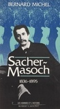 Bernard Michel - Sacher-Masoch - 1836-1895.