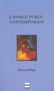 Bernard Miege - L'espace public contemporain - Approche Info - Communicationnelle.