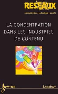 Bernard Miege - La concentration dans les industries de contenu (Réseaux Vol. 23 N° 131/2005).