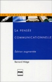 Bernard Miege - La pensée communicationnelle.