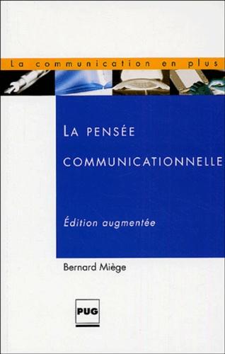 Bernard Miege - La pensée communicationnelle.