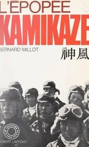 Bernard Millot - L'épopée kamikaze.