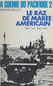 Bernard Millot - La guerre du Pacifique (2) - Le raz de marée américain (octobre 1943 - septembre 1945).