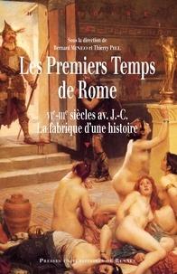 Bernard Mineo et Thierry Piel - Les premiers temps de Rome (VIe-IIIe siècle avant J-C) - La fabrique d'une histoire.
