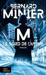 Bernard Minier - M - Le bord de l'abîme.