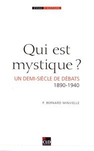Bernard Minvielle - Qui est mystique ? - Un demi-siècle de débats (1890-1940).