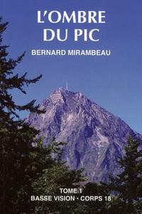 Bernard Mirambeau - L'ombre du pic - Tome 1.