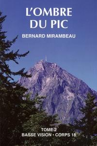 Bernard Mirambeau - L'ombre du pic - Tome 2.