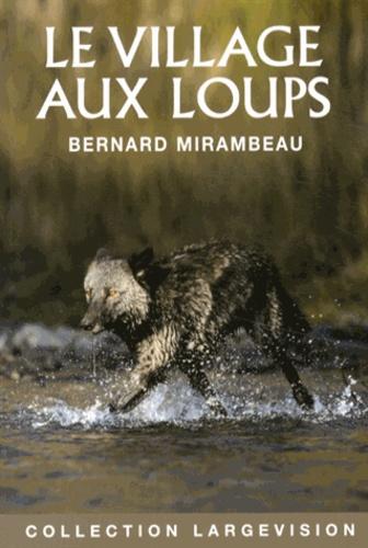 Bernard Mirambeau - Le village aux loups.