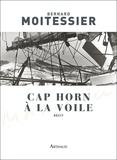 Bernard Moitessier - Cap Horn à la voile - 14216 milles sans escale.