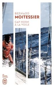 Bernard Moitessier - Cap Horn à la voile - 14216 milles sans esccale.