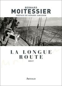 Bernard Moitessier - La Longue Route - Seul entre mers et ciels.
