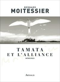 Bernard Moitessier - Tamata et l'Alliance.