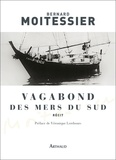 Bernard Moitessier et Véronique Lerebours - Vagabond des mers du sud.