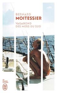 Bernard Moitessier - Vagabond des mers du sud.