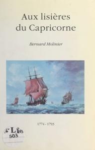 Bernard Molinier - Aux lisières du Capricorne - 1774-1793.