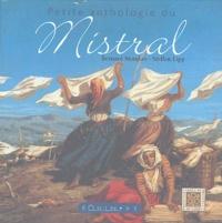 Bernard Mondon et Steffen Lipp - Petite anthologie du Mistral.