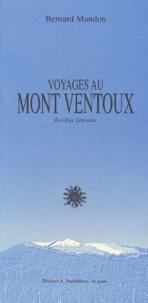 Bernard Mondon - Voyages au Mont Ventoux - Petit florilège littéraire.
