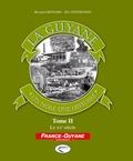 Bernard Montabo et Elie Stephenson - La Guyane, un nom, une histoire - Tome 2, Le XXe siècle.