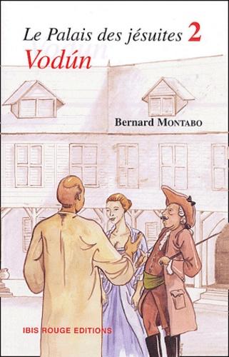 Bernard Montabo - Le Palais des jésuites Tome 2 : Vodun.