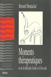 Bernard Montaclair - Moments thérapeutiques.